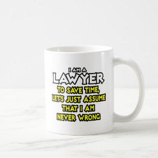 Lawyer...Assume I Am Never Wrong Basic White Mug