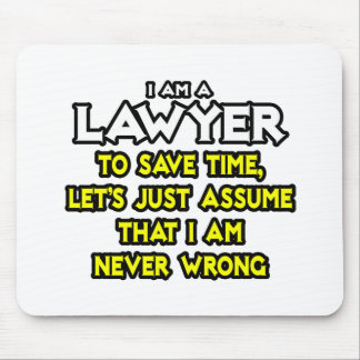 Lawyer Assume I Am Never Wrong Mousepads