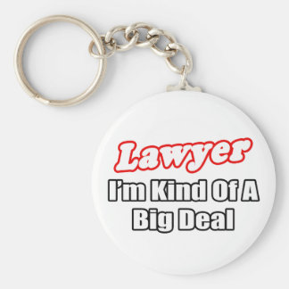 Lawyer...Big Deal Basic Round Button Key Ring