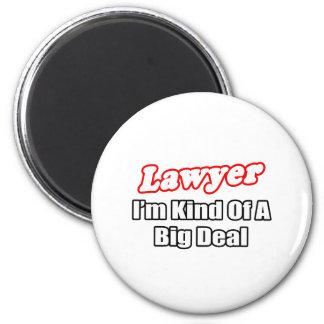Lawyer...Big Deal Refrigerator Magnet
