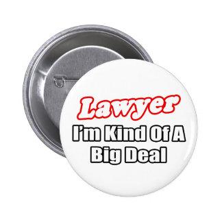 Lawyer Big Deal Pinback Button