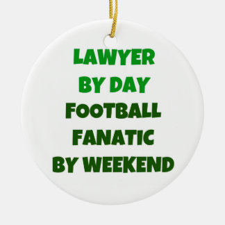 Lawyer by Day Football Fanatic by Weekend Ceramic Ornament