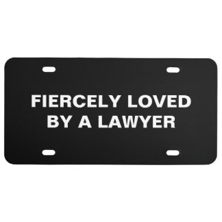 Lawyer Car Tag: Fiercely loved by a lawyer License Plate