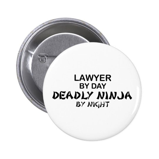 Lawyer Deadly Ninja by Night 6 Cm Round Badge