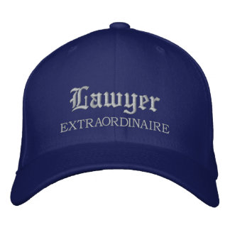 Lawyer Extraordinaire Embroidered Hat