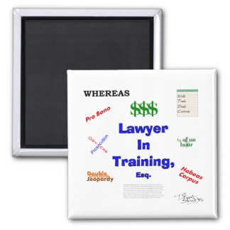 Lawyer in Training Square Magnet