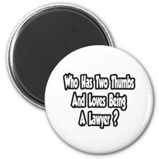 Lawyer Joke...Two Thumbs Refrigerator Magnets