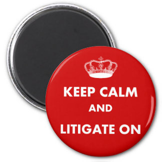 "Lawyer/Law Student Gifts ""Keep Calm Litigate..."" 6 Cm Round Magnet"