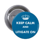 "Lawyer/Law Student Gifts ""Keep Calm Litigate..."" Pinback Button"