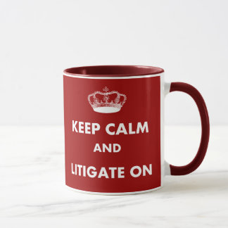 "Lawyer/Law Student Gifts ""Keep Calm Litigate..."" Mug"