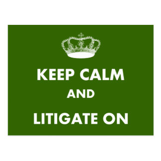 "Lawyer/Law Student Gifts ""Keep Calm Litigate..."" Postcard"