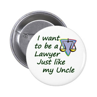 Lawyer like uncle 6 cm round badge