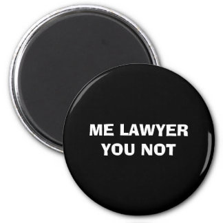 Lawyer Magnet: Me Lawyer... 6 Cm Round Magnet