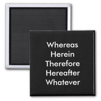 Lawyer Magnet: Whereas... Square Magnet
