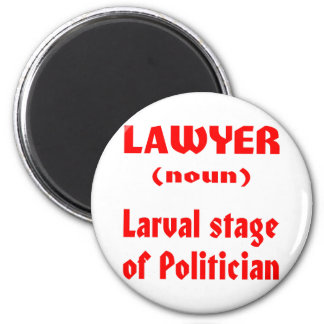 Lawyer noun Larval Stage Of Politician Refrigerator Magnets