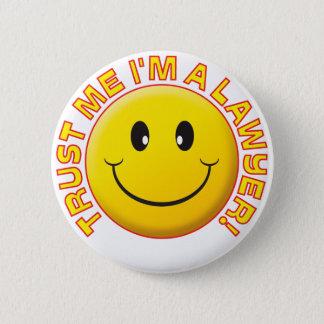 Lawyer Trust Me 6 Cm Round Badge