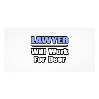Lawyer...Will Work For Beer Personalized Photo Card