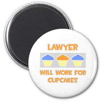 Lawyer ... Will Work For Cupcakes Magnet