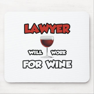 Lawyer ... Will Work For Wine Mouse Pad