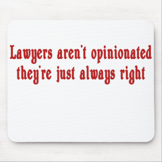 Lawyers Aren t Opinionated Mousepad
