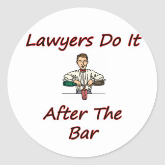 Lawyers Do It After The Bar Round Sticker