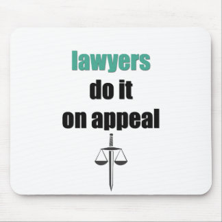 lawyers do it on appeal mouse pad