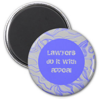 lawyers do it with appeal 6 cm round magnet