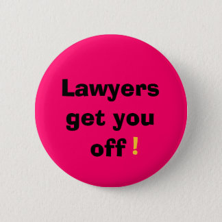 Lawyers, get you, off, ! 6 cm round badge