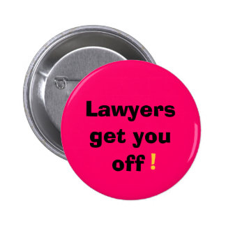 Lawyers get you off button