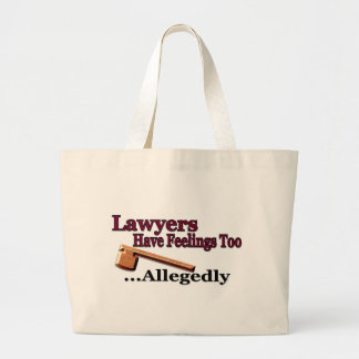 Lawyers Have Feelings Too ... Allegedly Jumbo Tote Bag