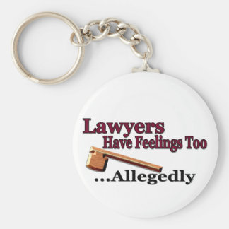 Lawyers Have Feelings Too ... Allegedly Keychain
