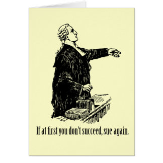 Lawyers - If at first you don t succeed sue again Cards
