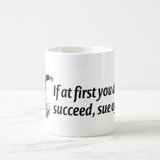 Lawyers - If at first you don't succeed, sue again Basic White Mug