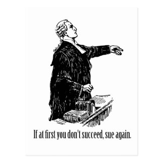 Lawyers - If at first you don't succeed, sue again Postcard
