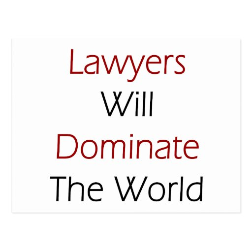 Lawyers Will Dominate The World Postcards