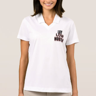 Lay Low And Hustle Polo Shirt (Women)