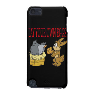 Lay Your Own Eggs iPod Touch 5G Covers
