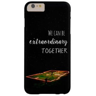 """Layer iphone 6/6s plus - """"We can BE extraordinary. Barely There iPhone 6 Plus Case"""