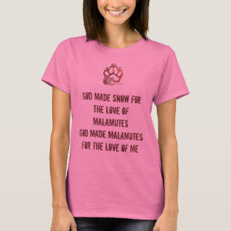 laying malamute  paw print, God made snow T-Shirt