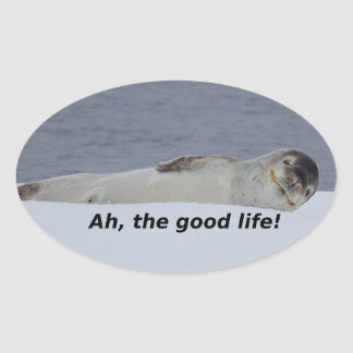 "Lazy Beach Bum Seal: ""Ah, the good life!"" Oval Sticker"