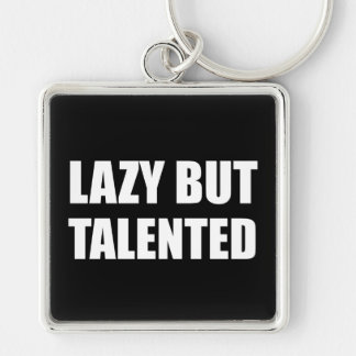 Lazy But Talented Key Ring