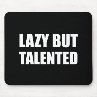Lazy But Talented Mouse Pad