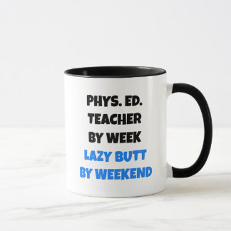 Lazy Butt Physical Education Teacher Mug