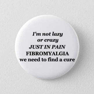 lazy crazy fibromyalgia 6 cm round badge