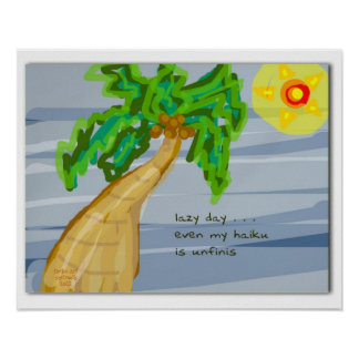 Lazy Day Haiku Art Palm Tree Poster