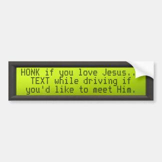 LCD_panel, HONK if you love Jesus... Bumper Sticker