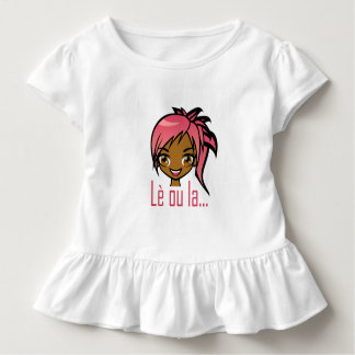 Lè ou la... When you are here... Toddler T-Shirt