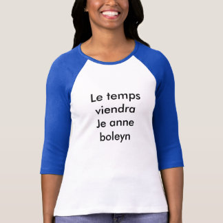 'Le temps viendra' shirt