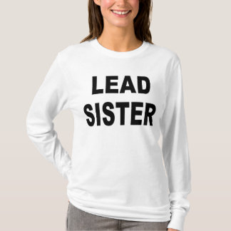 Lead Sister T-Shirt