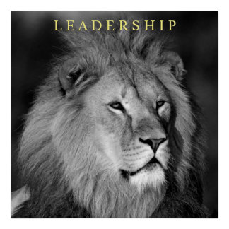 Leadership Motivational Lion Unique Black White Poster